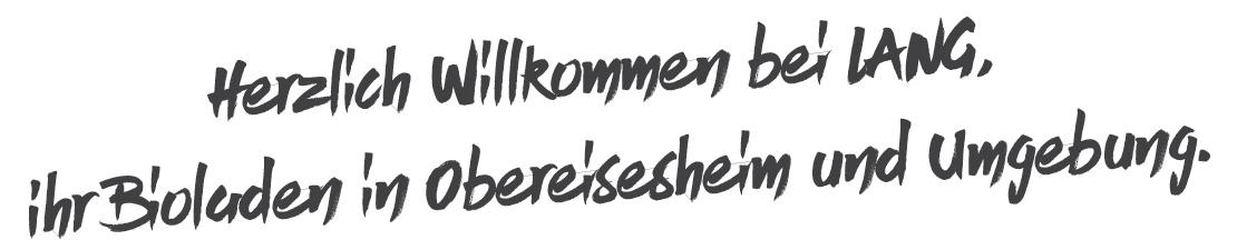 Lang Bio-Hofladen - Obereisesheim und Umgebung
